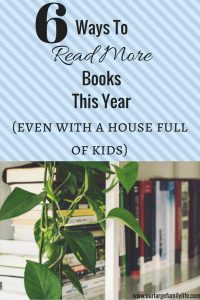 6 ways to read more books when you have a house full of kids and a busy schedule
