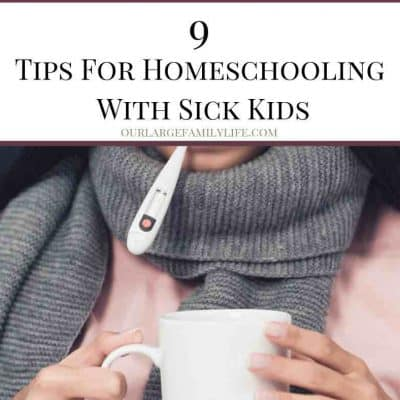 Homeschooling With Sickness: How To Keep Going When Illness Strikes