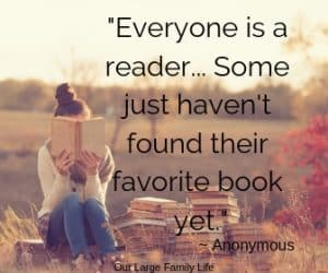 Everyone is a reader, some just haven't found their favorite book yet