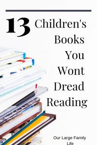 Reading to children is a great way to connect and bond with them. It can turn into a chore though if you don't enjoy the books. Check out these 13 children's picture books I will will gladly read over and over again