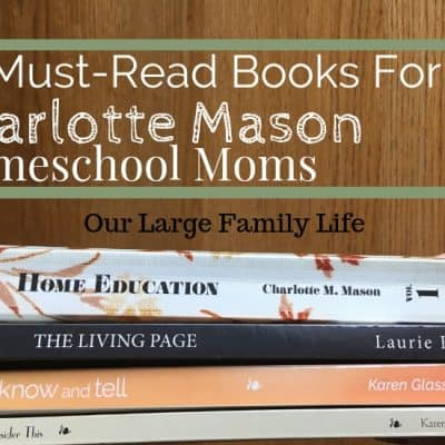 10 Must-Read Charlotte Mason Books For Homeschool Moms